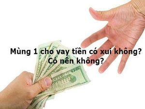 mung 1 cho vay tien co xui khong