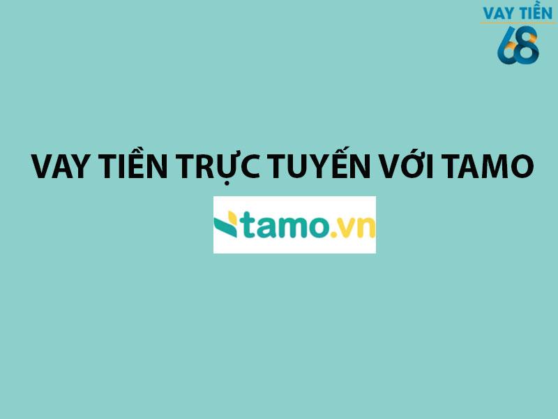 Vay tiền trực tuyến với Tamo